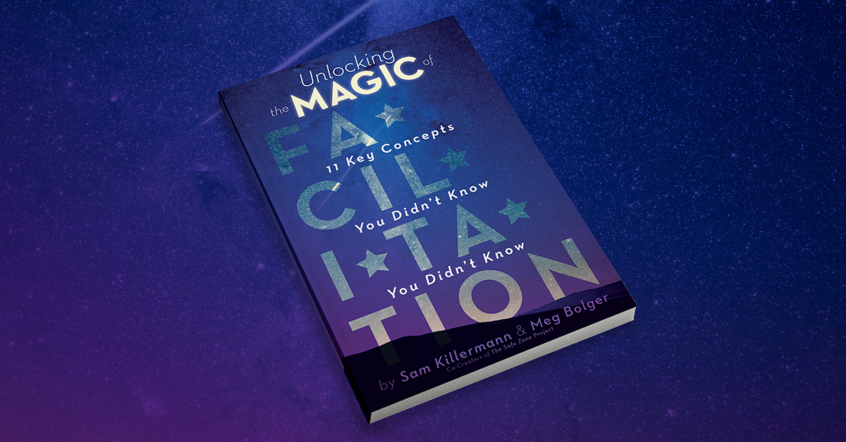 Unlocking the Magic of Facilitation 🌟🎩🐇 11 Key Concepts by Sam Killermann and Meg Bolger